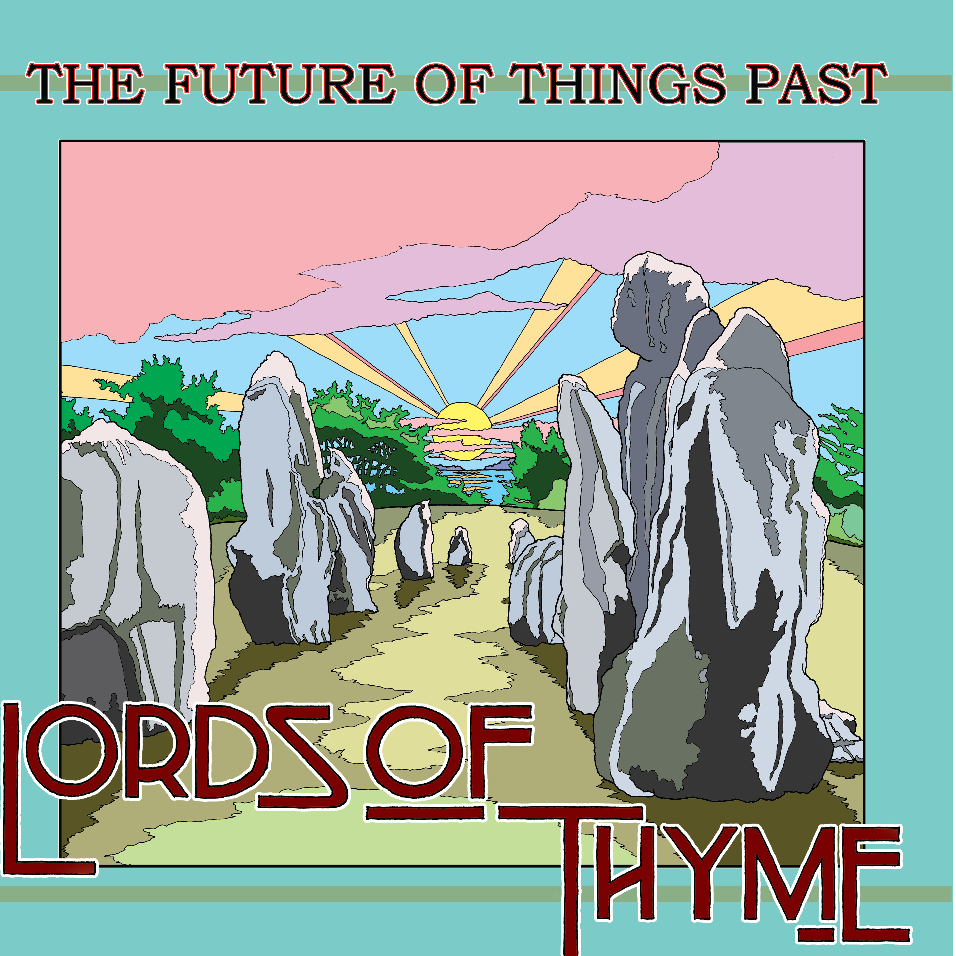 THE FUTURE OF THINGS PAST - LORDS OF THYME