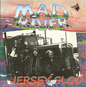 MAD RIVER - 'JERSEY SLOO'